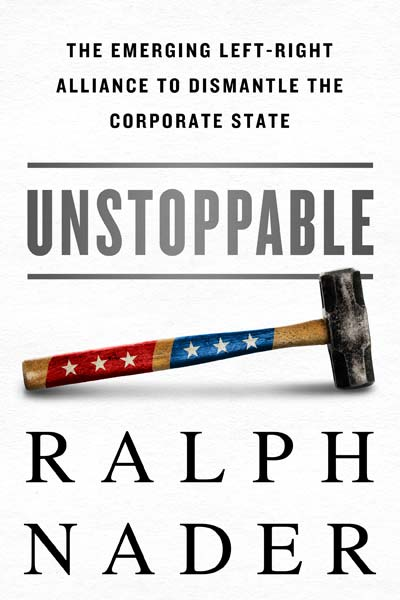 Ralph Nader: Dismantling the Corporate State