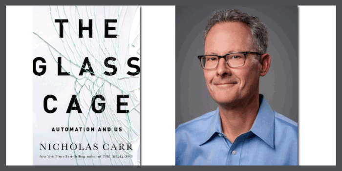 Nicholas Carr: The Glass Cage