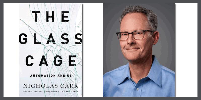 Nicholas Carr: The Glass Cage