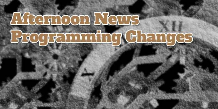 Jan 5th Afternoon News Programming Changes