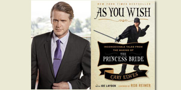 "Booktalk: Cary Elwes with ""As You Wish: Inconceivable Tales from the Making of The Princess Bride"""
