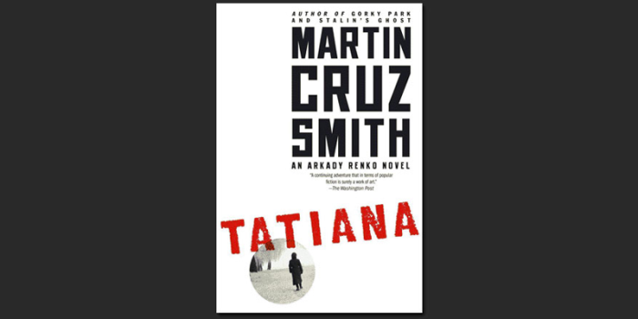 "Booktalk: American mystery writer Martin Cruz Smith with ""Tatiana,"" a tale of modern-day Russia."