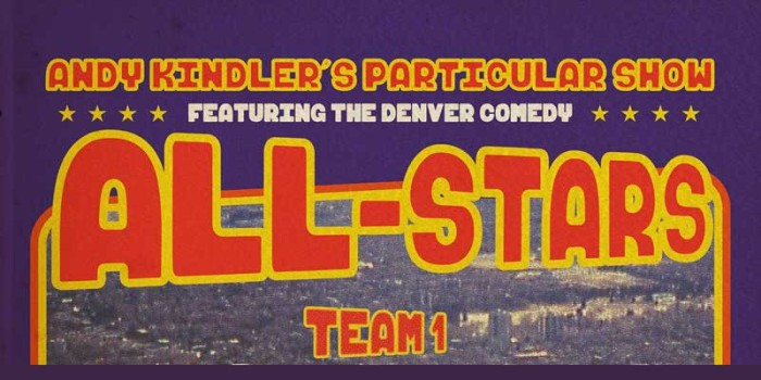 Sexpot Comedy Presents: Andy Kindler's Particular Show Featuring Denver Comedy All-Stars