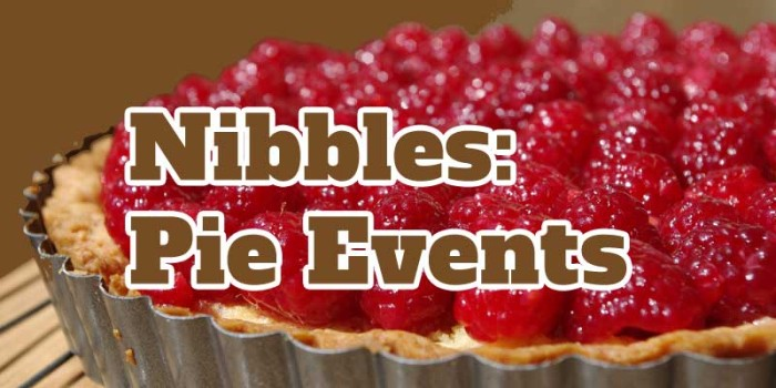 Nibbles: Upcoming Pie Events