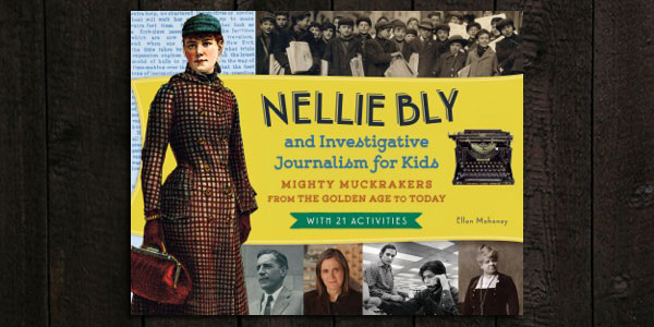 Nellie Bly: A Mighty Muckracker