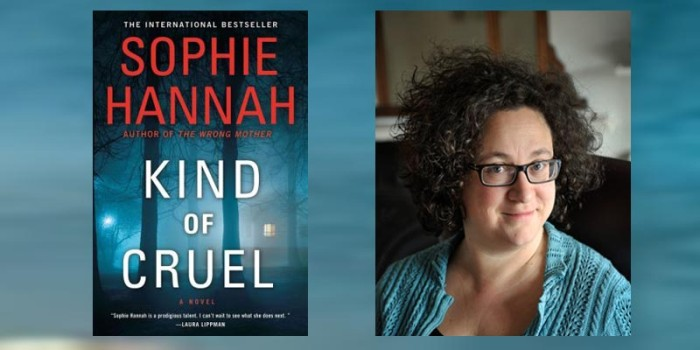 "Crime writer Sophie Hannah and ""Kind of Cruel"""