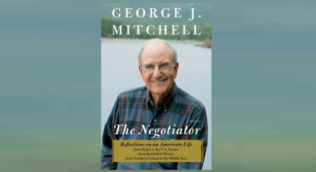 "Booktalk: Former Senator George Mitchell and ""The Negotiator"""
