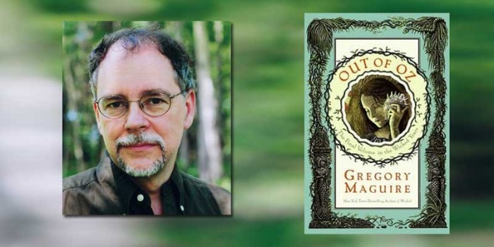 "Booktalk: Gregory Maguire and ""Out of Oz: The Final Volume of the Wicked Years"""