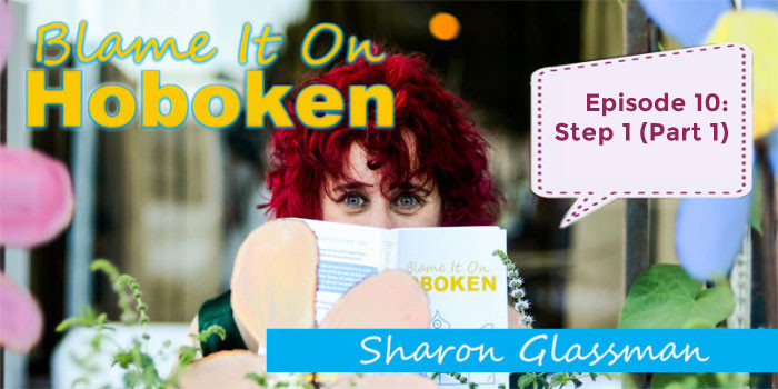 Blame It On Hoboken Ep. 10 – Step One (Part 1)