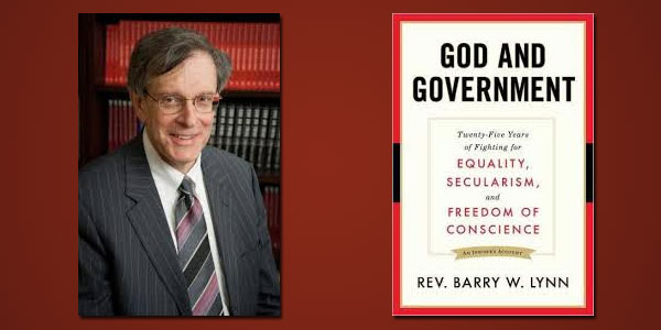 "Booktalk: Civil rights lawyer & ordained minister Barry W Lynn, author of ""God and Government"""