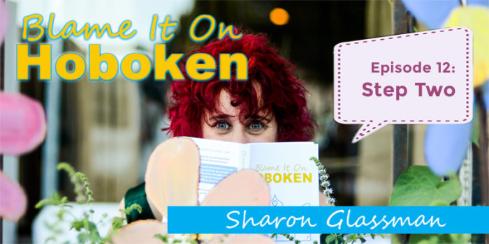 "Blame It On Hoboken: Ep 12 – ""Step Two"""
