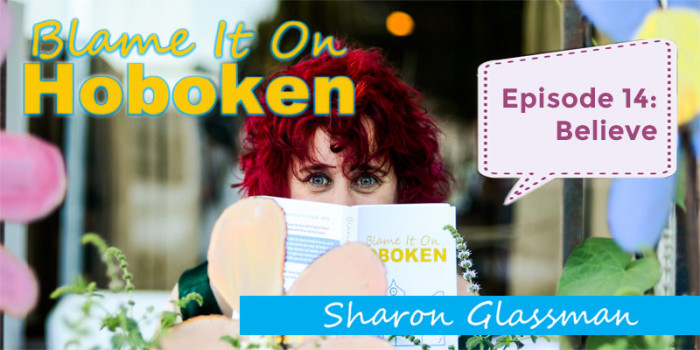 Blame It On Hoboken Ep 14: Believe