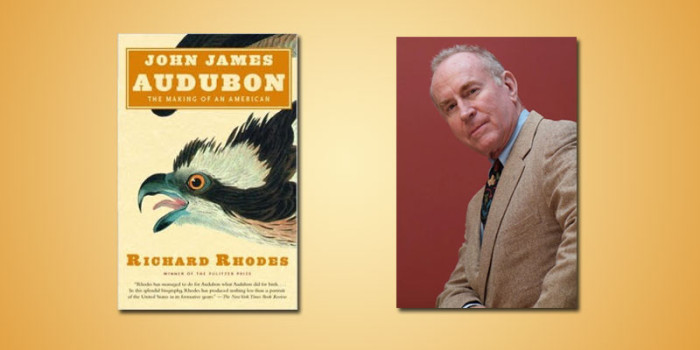"Booktalk: Historian Richard Rhodes, author of ""John James Audubon: The Making of an American"""