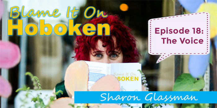 Blame It On Hoboken Ep18: The Voice