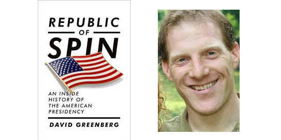 "Spin Doctor Historian David Greenberg, author of ""The Republic of Spin"""