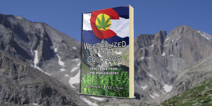 Weedgalized: True Tales From The High Country