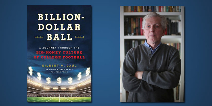 Billion Dollar Ball – Gilbert Gaul on Money in College Football