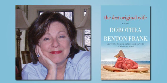 "Booktalk: Dorothea Benton Frank and ""The Last Original Wife"""