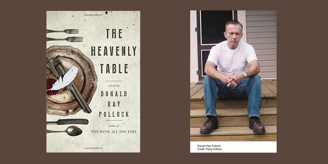 "Booktalk:  Donald Ray Pollock and ""The Heavenly Table"""