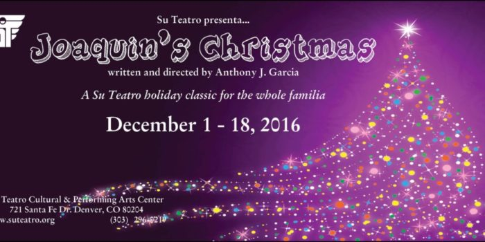 "Su Teatro Presents Their Holiday Classic, ""Joaquin's Christmas"""