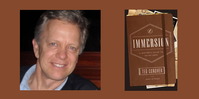 "Booktalk: Ted Conover and ""Immersion. A Writer's Guide To Going Deep"""