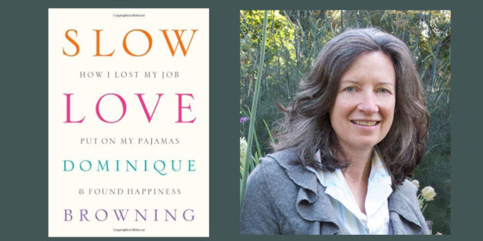 "Booktalk: Dominique Browning and ""Slow Love"""