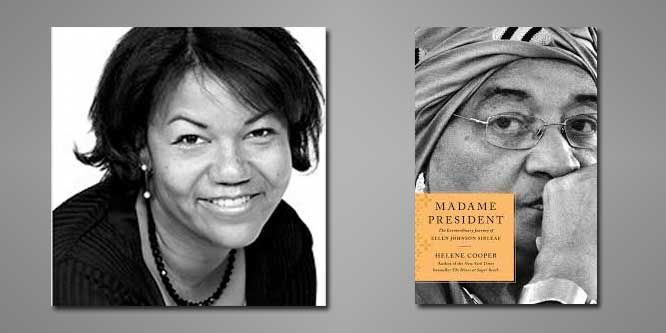 "Booktalk: Helene Cooper and ""Madame President: The Extraordinary Journey of Ellen Johnson Sirleaf"""