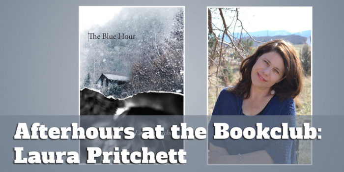 "Afterhours at the Bookclub: Laura Pritchett and ""The Blue Hour"""