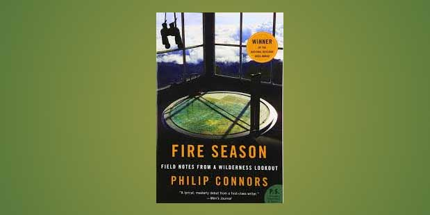 "Booktalk:  Philip Connors', ""Fire Season: Field Notes from a Wilderness Lookout."""