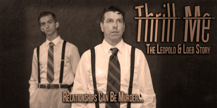 Thrill Me: The Leopold & Loeb Story Brings Dark, Simmering Musical to The Bug Theatre