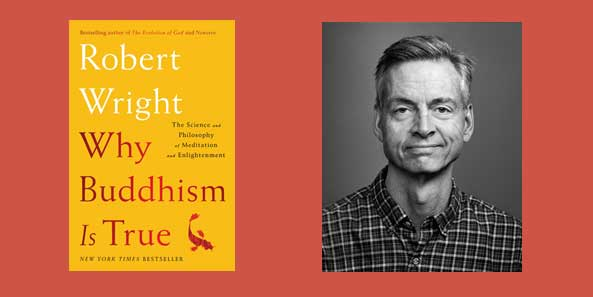 "Booktalk: Robert Wright's ""Why Buddhism is True"""
