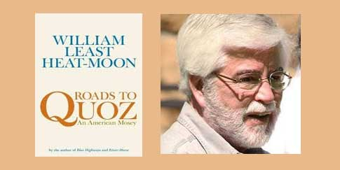 "Booktalk: William Least Heat Moon's ""Roads To Quoz: An American Mosey"""