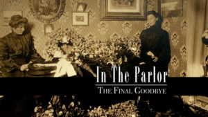 In The Parlor: The Final Goodbye