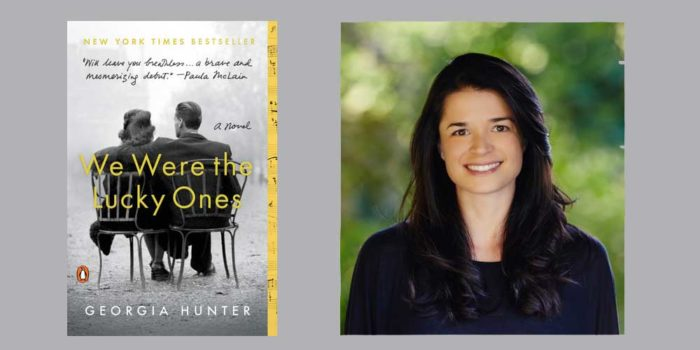 "Booktalk: Georgia Hunter's ""We Were the Lucky Ones"""