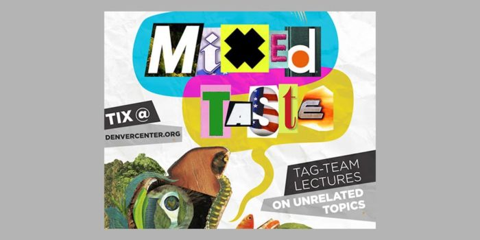 'Mixed Taste' at the Denver Center