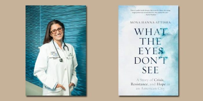 "Booktalk: Pediatrician Mona Hanna-Attisha's ""What The Eyes Don't See"""