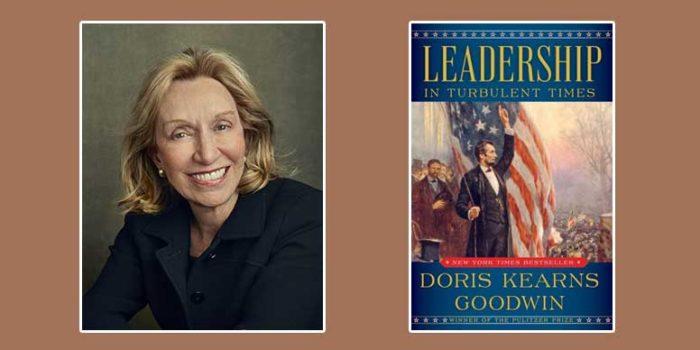 """Booktalk: Doris Kearns Goodwin's """"Leadership: In Turbulent Times"""""""