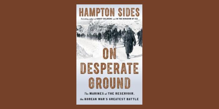 "Booktalk: Historian Hampton Sides' ""On Desperate Ground"""
